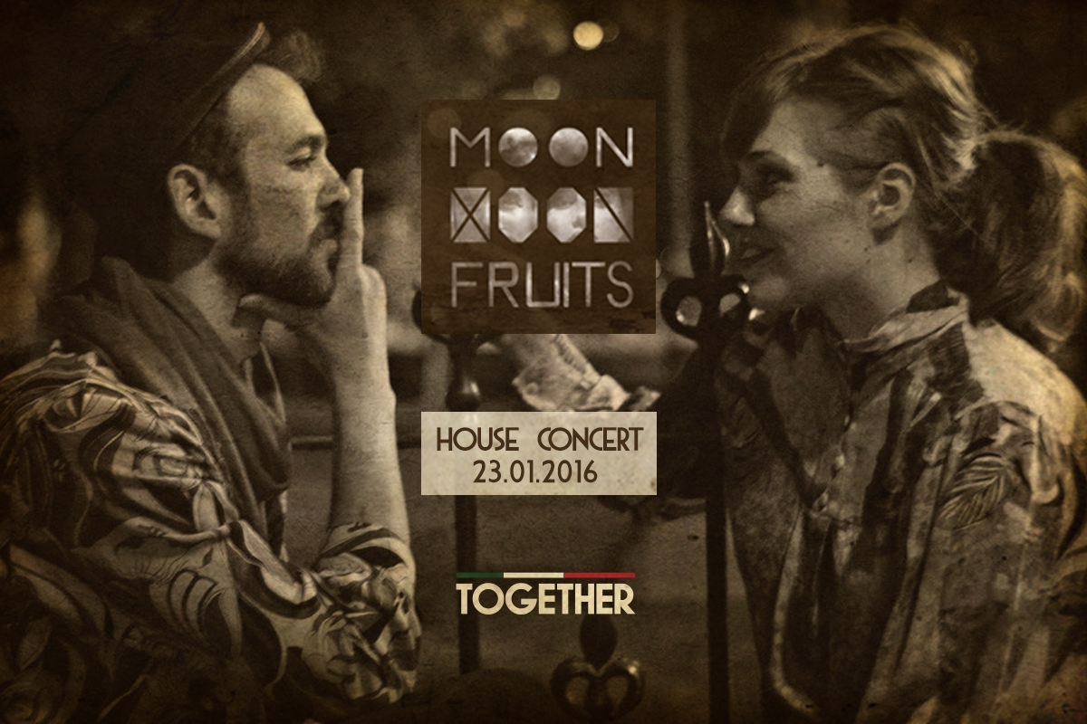 MOONFRUITS HOUSE CONCERT TOGETHER